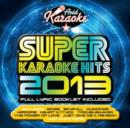 Super Karaoke Hits 2013 - CD
