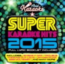 Super Karaoke Hits 2015 - CD