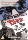 The Man Who Finally Died - DVD