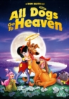 All Dogs Go to Heaven - DVD