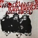 Arrogance Ignorance and Greed - CD