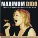 Maximum Dido - The Unauthorised Biography of Dido - CD