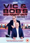 Vic and Bob's Big Night Out: Series 1 - DVD