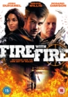 Fire With Fire - DVD