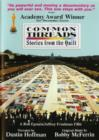 Common Threads - Stories from the Quilt - DVD