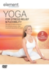 Element: Yoga for Stress Relief and Flexibility - DVD