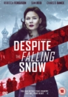Despite the Falling Snow - DVD