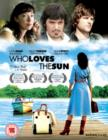 Who Loves the Sun - DVD