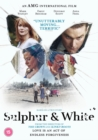 Sulphur and White - DVD