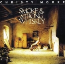 Smoke and Strong Whiskey - CD