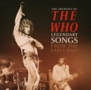 The Archives of the Who: Legendary Songs from the Early Days - Vinyl