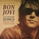The Archives of Bon Jovi: Legendary Songs from the Early Days - Vinyl