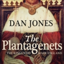 The Plantagenets : The Kings Who Made England - Book