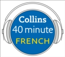 French in 40 Minutes : Learn to Speak French in Minutes with Collins - eAudiobook
