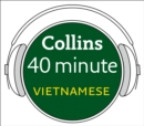 Vietnamese in 40 Minutes : Learn to Speak Vietnamese in Minutes with Collins - eAudiobook