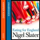 Eating for England : The Delights and Eccentricities of the British at Table - eAudiobook