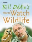 Bill Oddie's How to Watch Wildlife - eBook