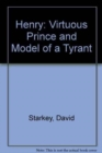 Henry : Virtuous Prince and Model of a Tyrant - Book