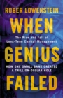 When Genius Failed: The Rise and Fall of Long Term Capital Management - eBook