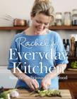 Rachel's Everyday Kitchen : Simple, Delicious Family Food - Book
