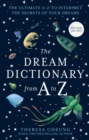 The Dream Dictionary from A to Z [Revised edition]: The Ultimate A-Z to Interpret the Secrets of Your Dreams - eBook