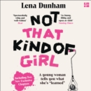 "Not That Kind of Girl : A Young Woman Tells You What She's ""Learned"" - eAudiobook"