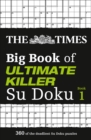 The Times Big Book of Ultimate Killer Su Doku : 360 of the Deadliest Su Doku Puzzles - Book