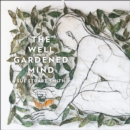 The Well Gardened Mind: Rediscovering Nature in the Modern World - eAudiobook