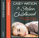 A Stolen Childhood : A Dark Past, a Terrible Secret, a Girl without a Future - eAudiobook