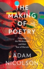The Making of Poetry : Coleridge, the Wordsworths and Their Year of Marvels - Book
