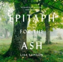 Epitaph for the Ash - eAudiobook