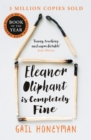 Eleanor Oliphant is Completely Fine : Debut Bestseller and Costa First Novel Book Award Winner 2017 - Book