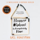 Eleanor Oliphant is Completely Fine : Debut Sunday Times Bestseller and Costa First Novel Book Award Winner 2017 - eAudiobook