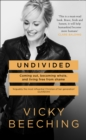 Undivided: Coming Out, Becoming Whole, and Living Free From Shame - eBook