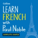 Learn French with Paul Noble - Complete Course - eAudiobook