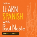 Learn Spanish with Paul Noble - Complete Course - eAudiobook