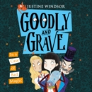 Goodly and Grave in a Case of Bad Magic - eAudiobook