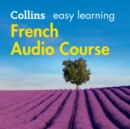Easy Learning French Audio Course : Language Learning the Easy Way with Collins - eAudiobook