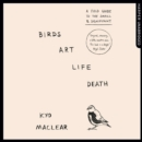 Birds Art Life Death: A Field Guide to the Small and Significant - eAudiobook