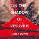 In the Shadow of Vesuvius: A Life of Pliny - eAudiobook
