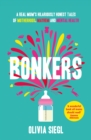 Bonkers: A Real Mum's Hilariously Honest tales of Motherhood, Mayhem and Mental Health - eBook