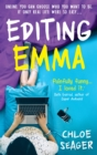 Editing Emma : Online You Can Choose Who You Want to be. If Only Real Life Were So Easy... - Book