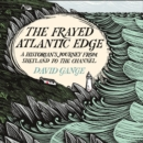 The Frayed Atlantic Edge : A Historian's Journey from Shetland to the Channel - eAudiobook