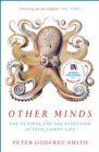 Other Minds : The Octopus and the Evolution of Intelligent Life - Book