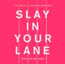 Slay In Your Lane : The Black Girl Bible - eAudiobook
