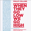 When They Go Low, We Go High: Speeches that shape the world - and why we need them - eAudiobook