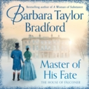 Master of His Fate: The gripping new Victorian epic from the author of A Woman of Substance - eAudiobook