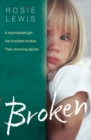Broken: A traumatised girl. Her troubled brother. Their shocking secret. - eBook