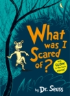 What Was I Scared Of? - Book