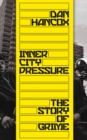 Inner City Pressure: The Story of Grime - eBook